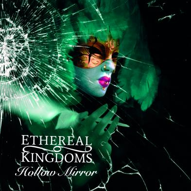 Ethereal Kingdoms - Hollow Mirror