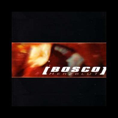 Bosco - Herzblut