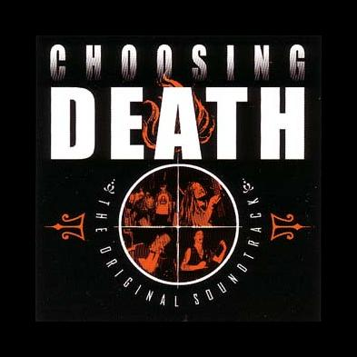 V/A - Choosing Death - The Original Soundtrack