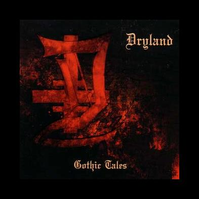 Dryland - Gothic Tales