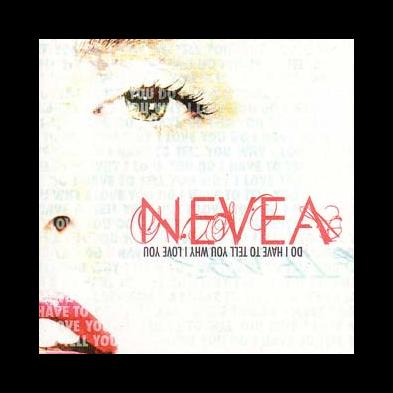 Nevea Tears - Do I Have To Tell You Why I Love You