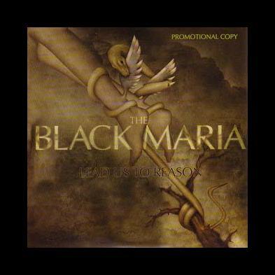 The Black Maria - Lead Us To Reason