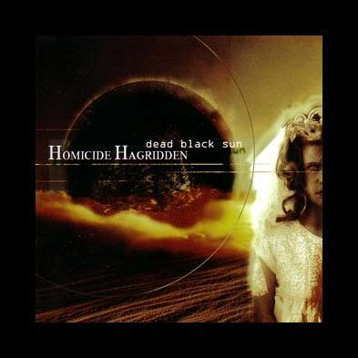 Homicide Hagridden - Dead Black Sun