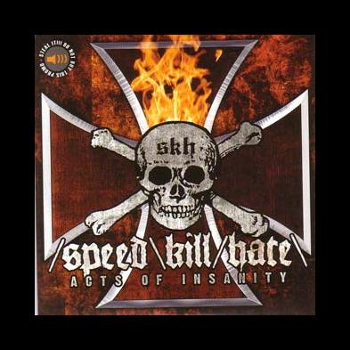 Speed\Kill/Hate - Acts Of Insanity