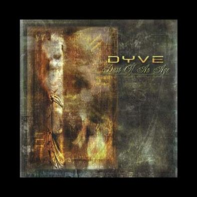 Dyve - Dust Of An Age