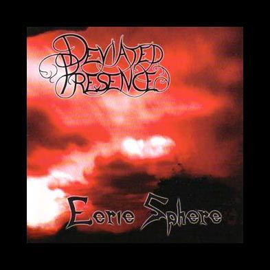 Deviated Presence - Eerie Sphere