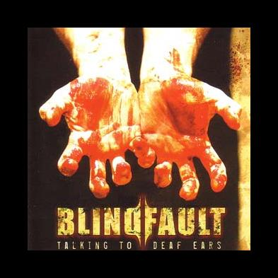 Blindfault - Talking To Deaf Ears