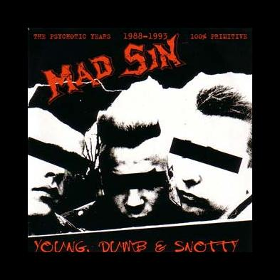 Mad Sin - Young, Dumb & Snotty