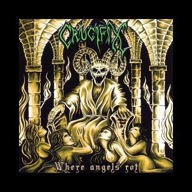Crucifix - Where Angels Rot
