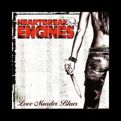 Heartbreak Engines - Love Murder Blues