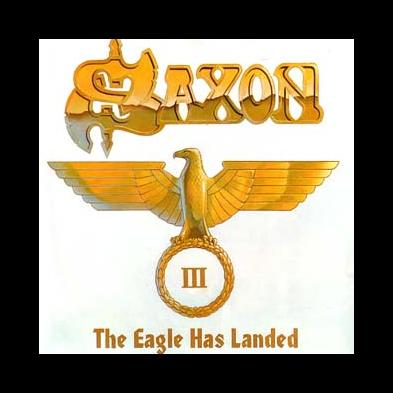 Saxon - The Eagle Has Landed - Part III