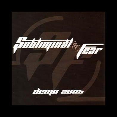 Subliminal Fear - Demo 2005