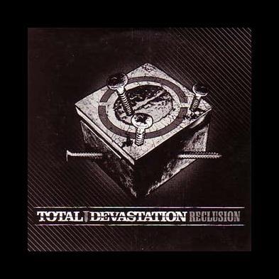 Total Devastation - Reclusion
