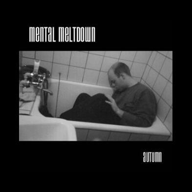 Mental Meltdown - Autumn