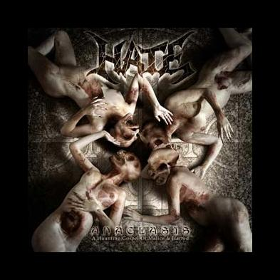 Hate - Anaclasis - A Haunting Gospel Of Malice And Hatred