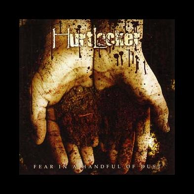 Hurtlocker - Fear In A Handful Of Dust