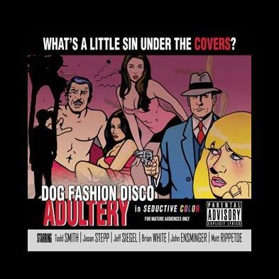 Dog Fashion Disco - Adultery