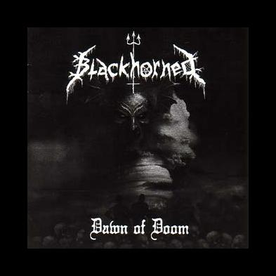 Blackhorned - Dawn Of Doom