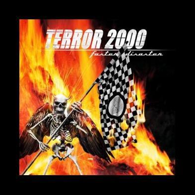Terror 2000 - Faster Disaster