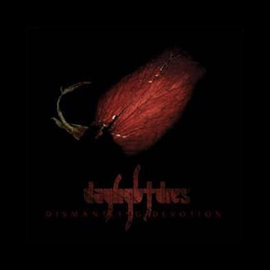 Daylight Dies - Dismantling Devotion