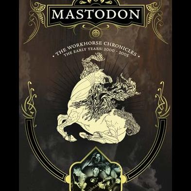 Mastodon - The Workhorse Chronicles