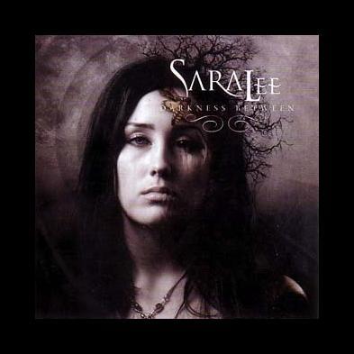 SaraLee - Darkness Between