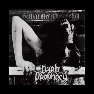 Dark Prophecy - Sexual Necrobsession