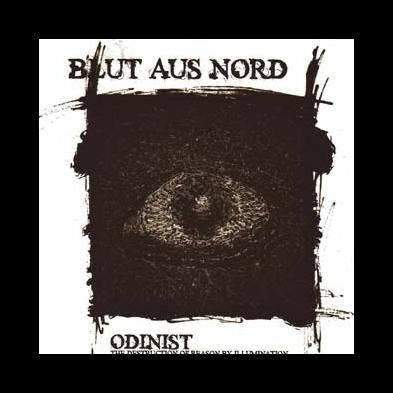 Blut Aus Nord - Odinist: The Destruction Of Reason By Illumination