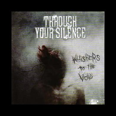 Through Your Silence - Whispers To The Void