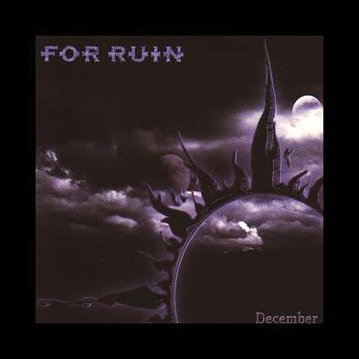 For Ruin - December