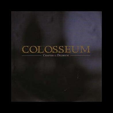Colosseum - Chapter I : Delerium