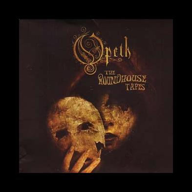 Opeth - The Roundhouse Tapes