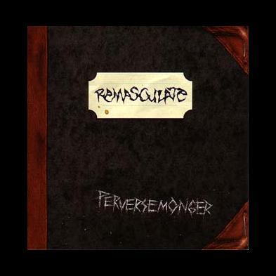 Remasculate - Perversemonger