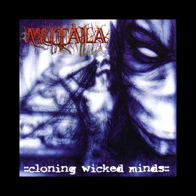Mutala - Cloning Wicked Minds