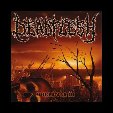 Deadflesh - World War III