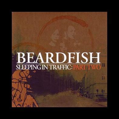 Beardfish - Sleeping In Traffic: Part Two