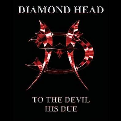 Diamond Head - To The Devil His Due