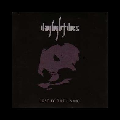 Daylight Dies - Lost To The Living