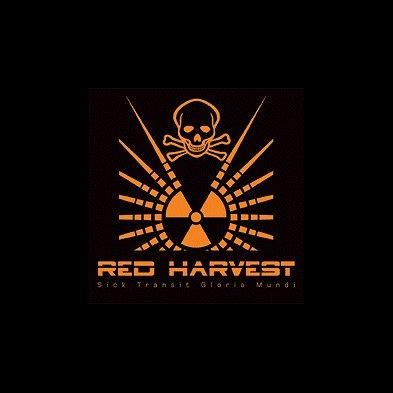 Red Harvest - Sick Transit Gloria Mundi