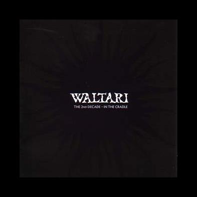 Waltari - The 2nd Decade - In The Cradle