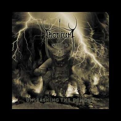 Thorium - Unleashing The Deamons