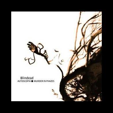 Blindead - Autoscopia : Murder In Phazes