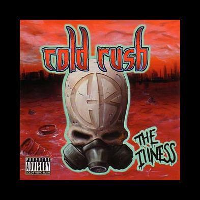 Cold Rush - The Illness