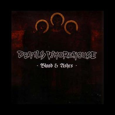 Devils Whorehouse - Blood & Ashes