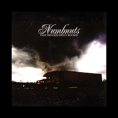 Numbnuts - Fast Truckin Sweet Rockin