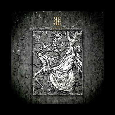 Paradise Lost - Faith Divides Us - Death Unites Us