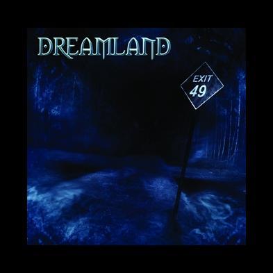 Dreamland - Exit 49