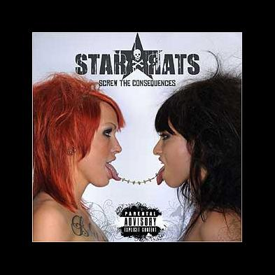 Starrats - Screw The Consequences