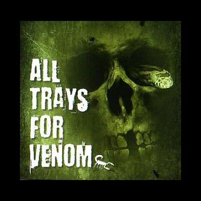 All Trays For Venom - [ingen titel]