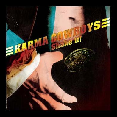 Karma Cowboys - Shake It